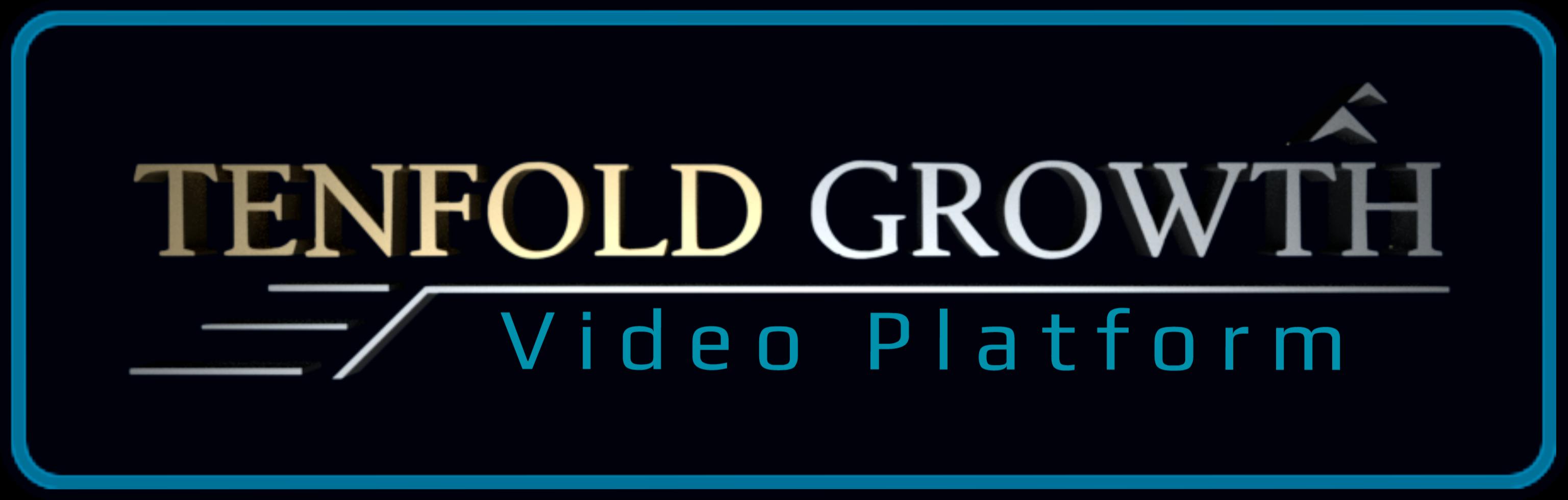 Tenfold Growth - Video Platform